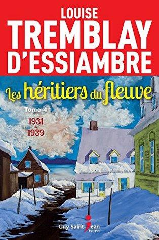 1931-1939 (Les héritiers du fleuve #4)