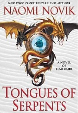 Book cover of Tongues of Serpents by Naomi Novik