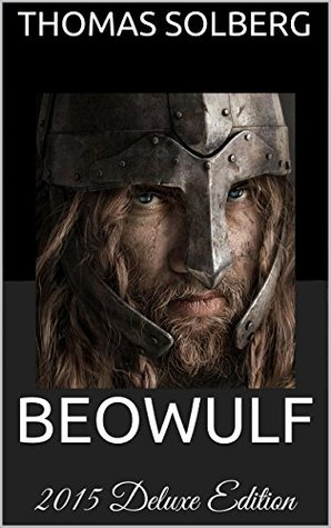 BEOWULF - The Modern Translation: New 2015 Deluxe Edition: Audiobook Link, Illustrations, Filmography, Voucher, Old English Version, Explanatory Annotations, ... & Enthusiast Bonuses
