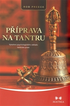Příprava na tantru - Vytváření psychologického základu tantrické praxe