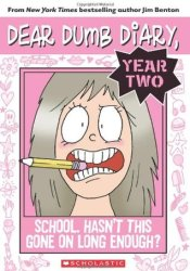 School. Hasn't This Gone on Long Enough? (Dear Dumb Diary Year Two #1) Book by Jim Benton