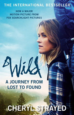 Wild: A Journey from Lost to Found