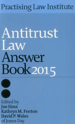 Antitrust Law Answer Book 2015
