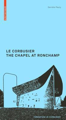 Le Corbusier: the Chapel at Ronchamp (Le Corbusier Guides