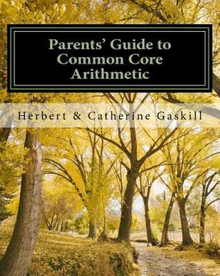 Parents' Guide to Common Core Arithmetic: How to Help Your Child