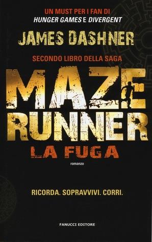 Maze Runner - La fuga (The Maze Runner, #2)