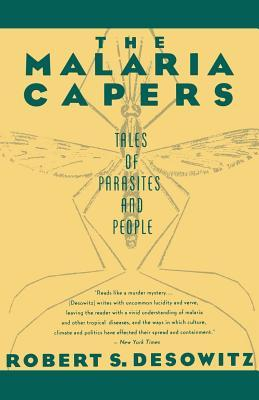 The Malaria Capers : More Tales of Parasites and  People, Research and Reality