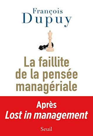 La Faillite de la pensée managériale: Lost in management, vol. 2 (DOCUMENTS