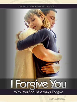 I forgive you: why you should always