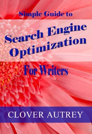 Search Engine Optimization for Writers: A Simple Guide