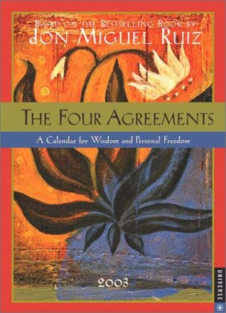 NOT A BOOK The Four Agreements 2003 Engagement Calendar: A Calendar for Wisdom and Personal Freedom