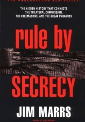 Rule by Secrecy: The Hidden History that Connects the Trilateral Commission, the Freemasons & the Great Pyramids Book by Jim Marrs