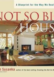 Not So Big House Book by Sarah Susanka