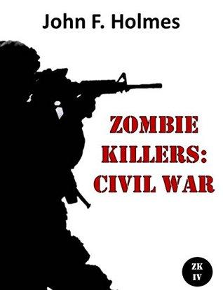 Zombie Killers: Civil War (Zombie Killer Blues Book 4)