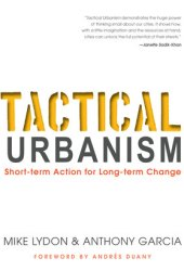 Tactical Urbanism: Short-term Action for Long-term Change Book