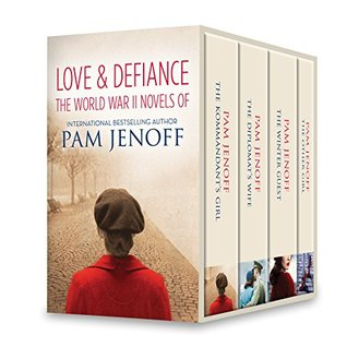 Love & Defiance: The World War II Novels of Pam Jenoff: The Kommandant's Girl\The Diplomat's Wife\The Winter Guest\The Other Girl