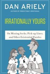 Irrationally yours : On Missing Socks, Pick-up Lines and Other Existential Puzzles Book