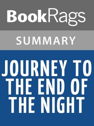 Journey to the End of the Night by Louis-Ferdinand Celine   Summary & Study