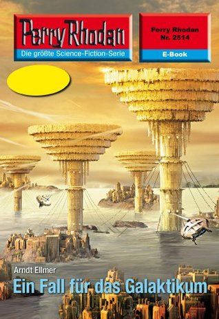 "Perry Rhodan 2514: Ein Fall für das Galaktikum (Heftroman): Perry Rhodan-Zyklus ""Stardust"""