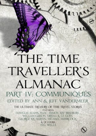 The Time Traveller's Almanac Part 4 - Communiqués (The Time Traveller's Almanac, #4)