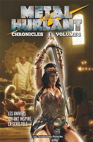 Métal Hurlant Chronicles Vol. 1 (Métal Hurlant Chronicles, #1)