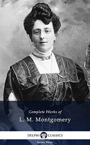 Complete Works of L. M. Montgomery