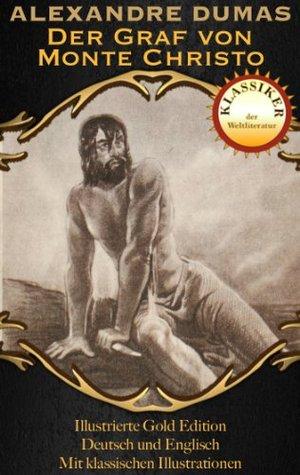 Der Graf von Monte Christo - Ungekürzte Gesamtausgabe (Zweisprachige illustrierte Gold-Edition (Deutsch/Englisch) 26)
