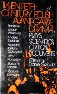 Twentieth-Century Polish Avant-Garde Drama: Plays, Scenarios, Critical Documents