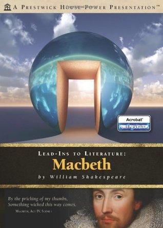 Macbeth - Prestwick Power Presentations: Lead-Ins to Literature