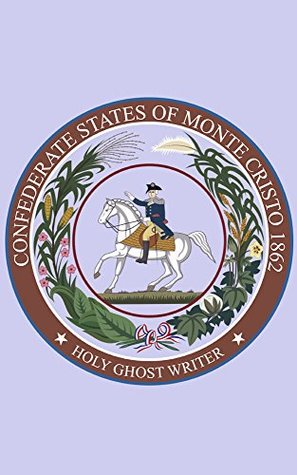 Confederate States of Monte Cristo: Newly Discovered Adventures of Sherlock Holmes (Count of Monte Cristo Book 4)