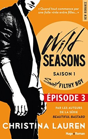 Sweet Filthy Boy Épisode 3 (Sweet Filthy Boy Serial, #3)