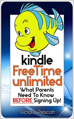 Kindle FreeTime Unlimited: What Parents Need To Know BEFORE Signing Up!
