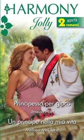 Principessa per gioco / Un principe nella mia vita