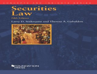 Soderquist and Gabaldon's Securities Law, 5th (Concepts and Insights Series)