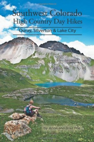 Southwest Colorado High Country Day Hikes: Ouray, Silverton & Lake City