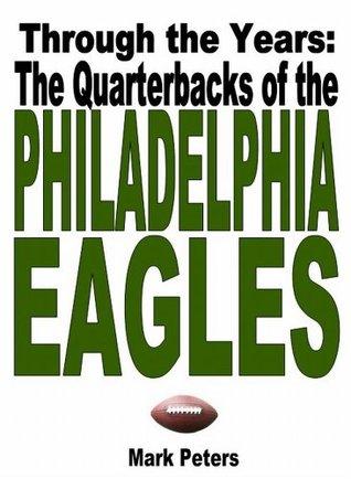 Through The Years: The Quarterbacks Of The Philadelphia Eagles