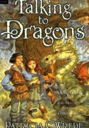 Talking to Dragons (Enchanted Forest Chronicles, #4) Book by Patricia C. Wrede
