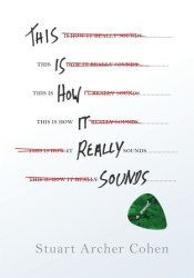 This Is How It Really Sounds Book by Stuart Archer Cohen