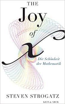 The Joy of x: Die Schönheit der Mathematik
