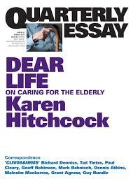 Dear Life: On Caring for the Elderly (Quarterly Essay #57)