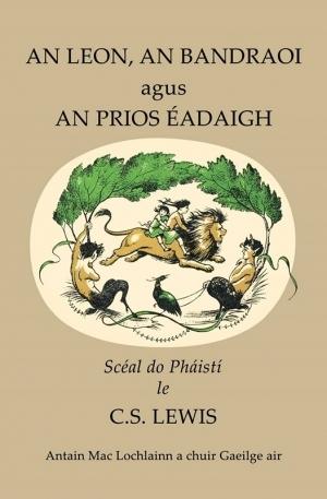 An Leon, an Bandraoi agus an Prios Éadaigh (Nairnia 1)