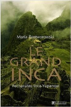 Le grand inca pachacutec inca-yupanki