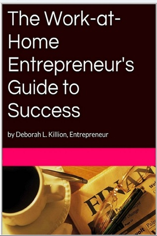 The Work at Home Entrepreneur's Guide to Success