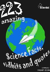 223 Amazing Science Facts, Tidbits and Quotes Book by Tasnim Essack