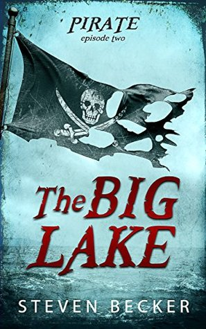 The Big Lake (Tides of Fortune #1.2)