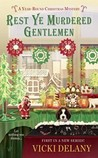 Rest Ye Murdered Gentlemen (A Year-Round Christmas Mystery #1)