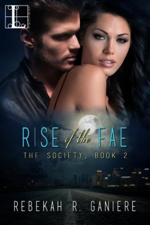 Rise of the Fae (The Society, #2)