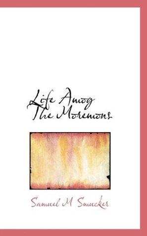 Life Among The Mormons