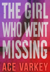 The Girl Who Went Missing Book by Ace Varkey