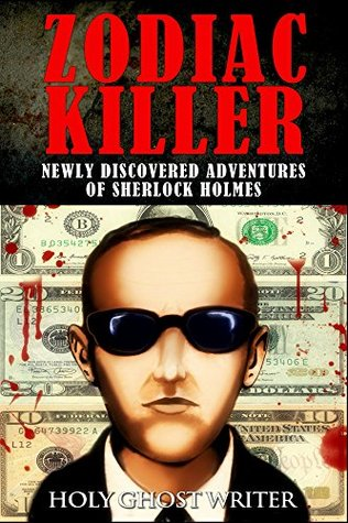 Zodiac Killer: Newly Discovered Adventures of Sherlock Holmes